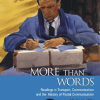 More Than Words. Readings in Transport, Communication and the History of Postal Communication