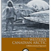 Subsistence and Culture in the Western Canadian Arctic.  A Multicontextual Approach
