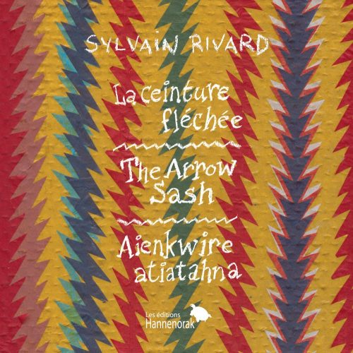 La ceinture fléchée - The Sash Belt - Aienkwire atiatahna