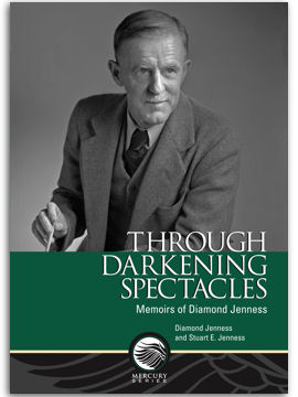 Through Darkening Spectacles.  Memoirs of Diamond Jenness