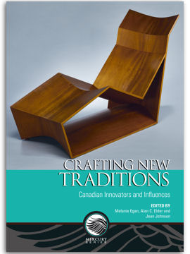 Crafting New Traditions. Canadian Innovators and Influences