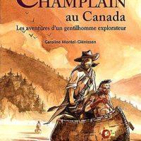 Champlain au Canada: Les aventures d'un gentilhomme explorateur :: Champlain au Canada: Les aventures d'un gentilhomme explorateur